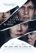 Louder Than Bombs (April 8, 2016) a Limited Release film directed/written by Joachim Trier, Eskil Vogt. Two years after the death of Isabelle Reed, a famed photographer, who died in a car crash, her husband and sons are under the same roof. They are flooded with memories, secrets, the truth/mysterious circumstances of Isabelle's death. Stars: Isabelle Huppert, Rachel Brosnahan, Jesse Eisenberg, Gabriel Byrne, Devin Makenzie Druid, Amy Ryan, David Strathairn.