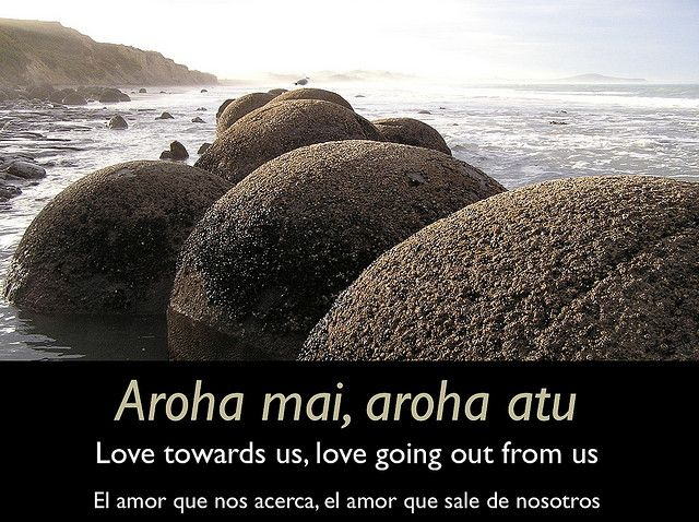 Aroha mai, aroha atu (love towards us, love going out from us) by planeta, via Flickr