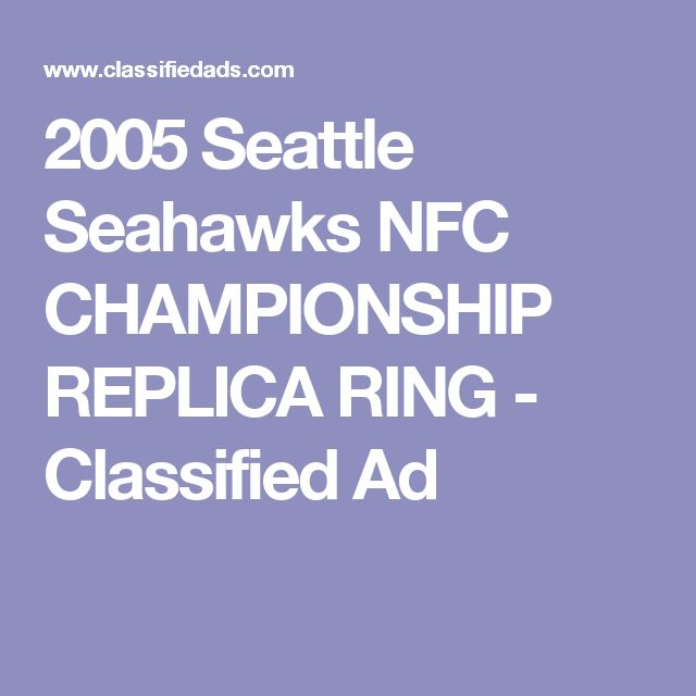 2005 Seattle Seahawks NFC CHAMPIONSHIP REPLICA RING - Classified Ad