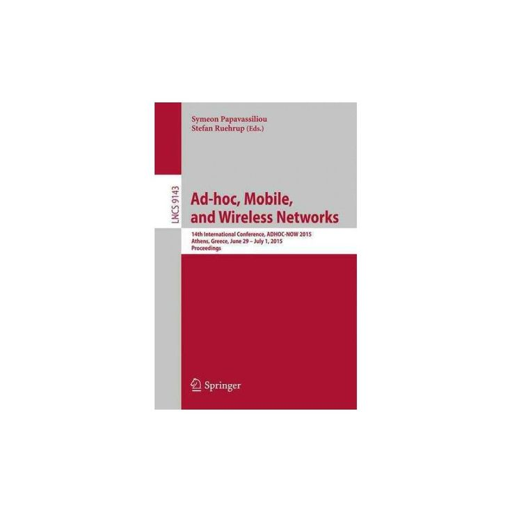 Ad-hoc, Mobile, and Wireless Networks ( Computer Communication Networks and Telecommunications)