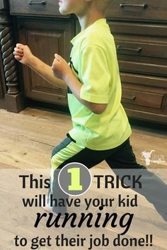 AMAZING trick to get kids to get a job done. They come running and come running fast!  Can be used for daily chores, or simple tasks that come up during your day!