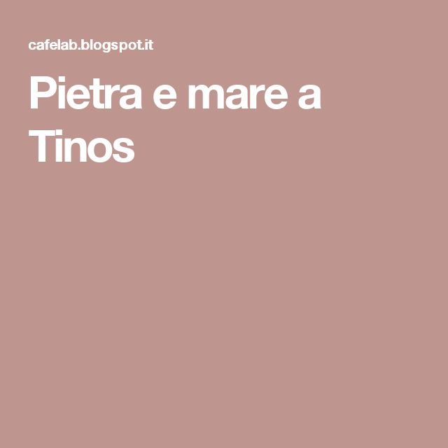 Pietra e mare a Tinos