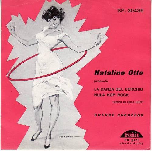 Natalino Otto - La Danza Del Cerchio / Hula Hop Rock (Vinyl) at Discogs