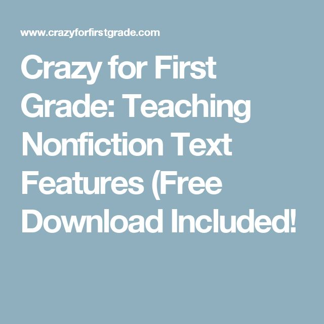 Crazy for First Grade: Teaching Nonfiction Text Features (Free Download Included!