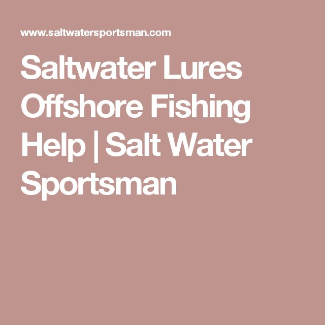 Saltwater Lures Offshore Fishing Help | Salt Water Sportsman