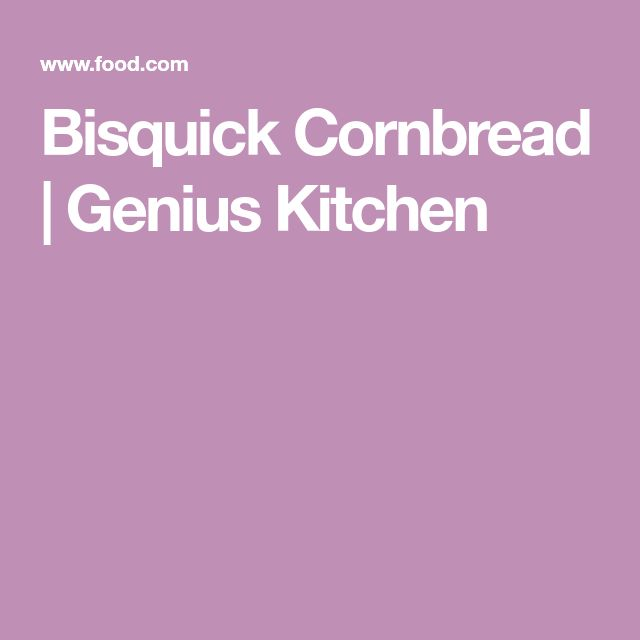 Bisquick Cornbread | Genius Kitchen