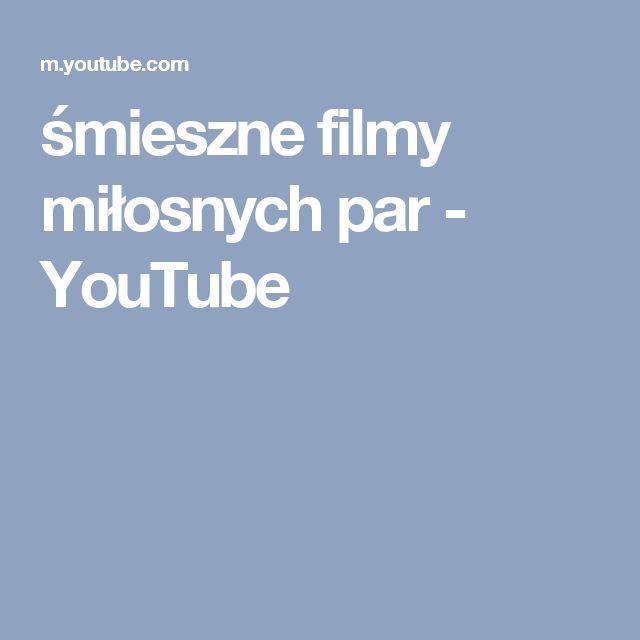 śmieszne filmy miłosnych par - YouTube