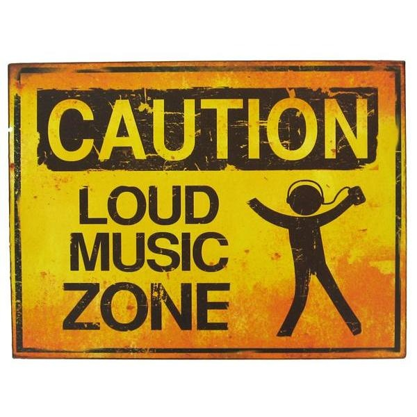 Caution: Loud Music Zone Tin Sign