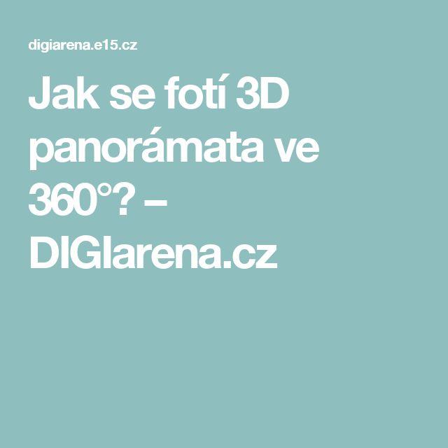Jak se fotí 3D panorámata ve 360°? – DIGIarena.cz