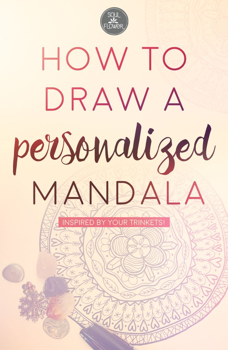 How to Draw a Personalized Mandala | Soul Flower Blog | Soul Flower