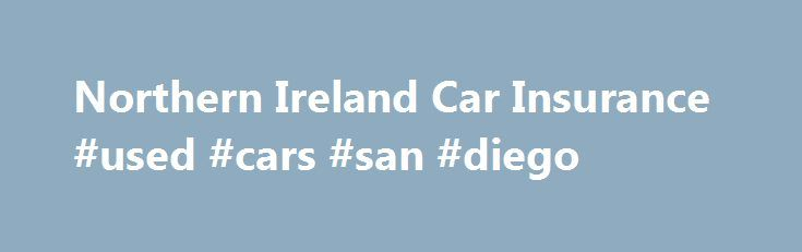 Northern Ireland Car Insurance #used #cars #san #diego http://car.nef2.com/northern-ireland-car-insurance-used-cars-san-diego/  #car insurance ireland # Car Insurance – Northern Ireland Cheaper Car Insurance for Northern Ireland[...]