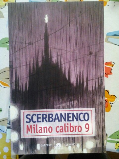 Milano calibro 9 di Giorgio Scerbanenco.