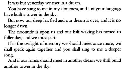 Kahlil Gibran, The Prophet... Another beautiful excerpt that touches my heart so deeply