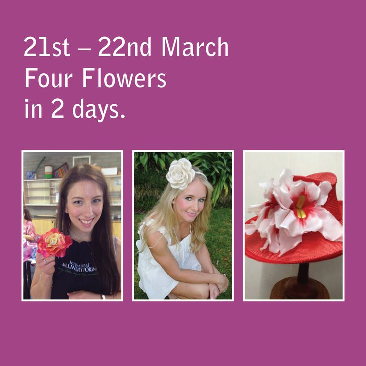 4 Flowers in 2 Days | Serena Lindeman Millinery, this popular class is running again on 21st and 22nd March 2014.