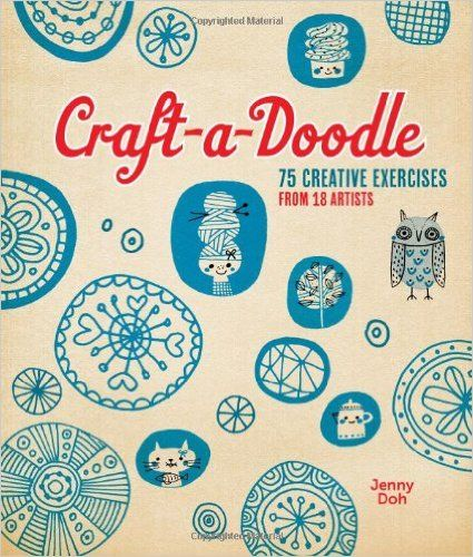 Amazon.fr - Craft-A-Doodle: 75 Creative Exercises from 18 Artists - Jenny Doh - Livres