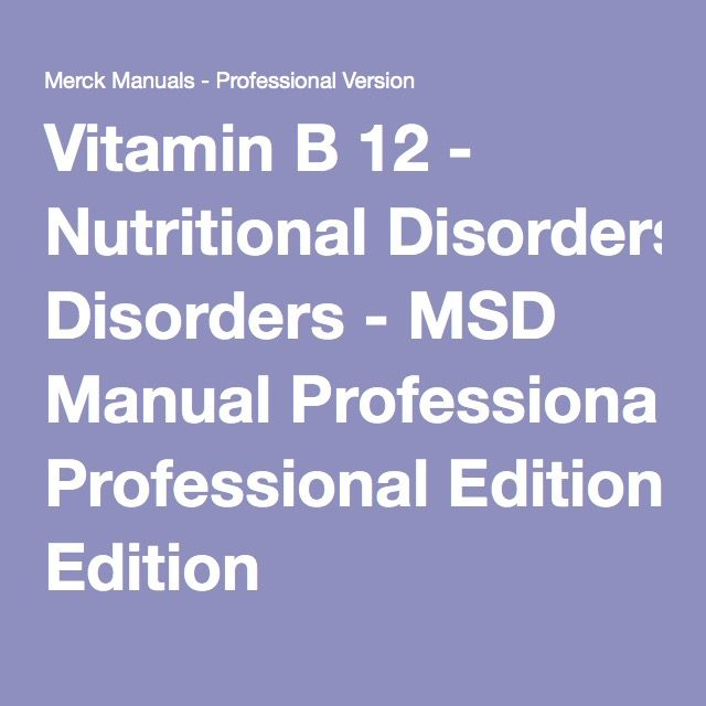 Vitamin B 12 - Nutritional Disorders - MSD Manual Professional Edition