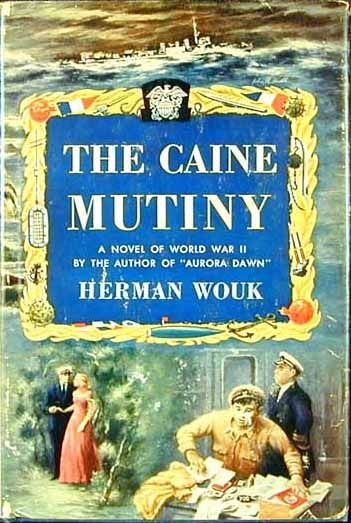 an analysis of herman wouks the caine mutiny and the life of willie keith Ens willie keith: may wynn may wynn: tom  each of you knew that the american way of life must be defended by life.