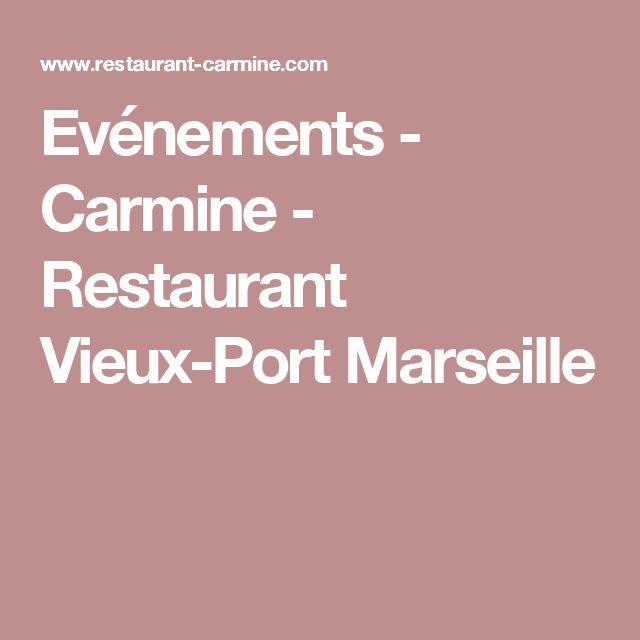 Evénements - Carmine - Restaurant Vieux-Port Marseille