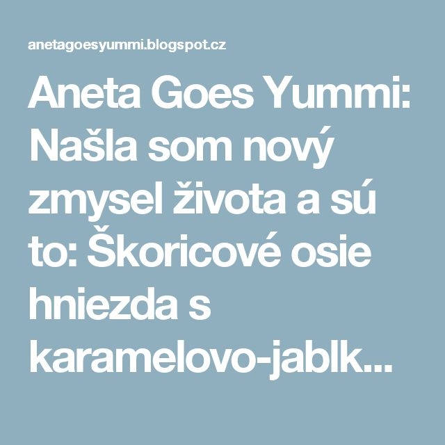 Aneta Goes Yummi: Našla som nový zmysel života a sú to: Škoricové osie hniezda s karamelovo-jablkovou polevou