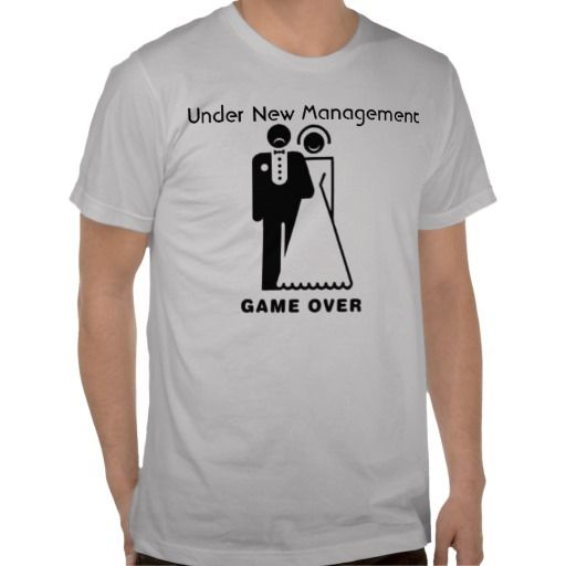 Under New Management Game Over T-Shirt #newlyweds #bride #groom #weddings