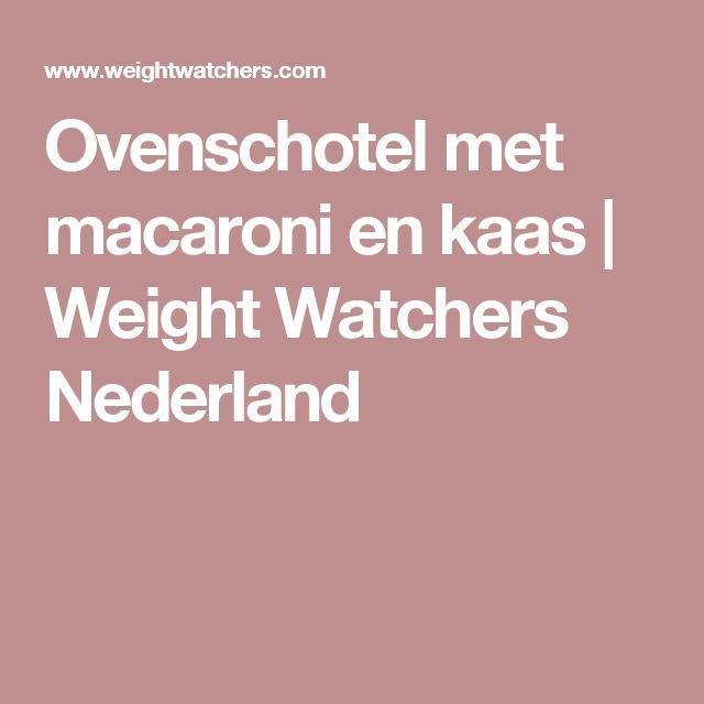 Ovenschotel met macaroni en kaas   Weight Watchers Nederland