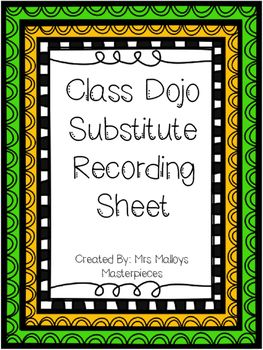 It's always hard for me to leave my class with a sub for a day.  I feel like it's harder to miss school than it is to just suffer through the day not feeling the best.  This Class Dojo Substitute Recording Sheet has helped both me and the substitutes I've had in my room get a better handle on my class and the day.