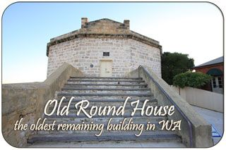 Old Round House - Oldest remaining building in Western Australia... The English ended the 'free' status of the colony for all intents and purposes before 1850. Between 1842 and 1850 two hundred and thirty four juvenile offenders were transported to Western Australia on seven ships, but assuming they apprenticed themselves to local tradesmen they were considered free.