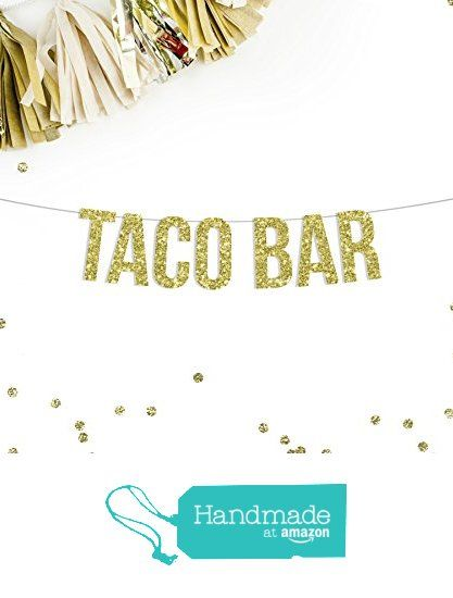 Taco Bar Banner, Gold Glitter | wedding reception decor | taco food buffet | fiesta salsa party | birthday party sign | from Paper Supply Station https://www.amazon.com/dp/B01KS7749O/ref=hnd_sw_r_pi_dp_tDG.ybXXF2EAY #handmadeatamazon