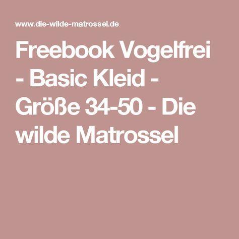 Freebook Vogelfrei - Basic Kleid - Größe 34-50 - Die wilde Matrossel