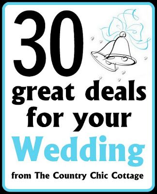 30 Great Deals for your Budget Wedding ~ * THE COUNTRY CHIC COTTAGE (DIY, Home Decor, Crafts, Farmhouse)