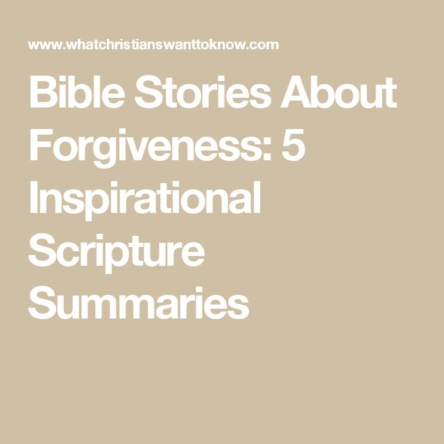 Bible Stories About Forgiveness: 5 Inspirational Scripture Summaries