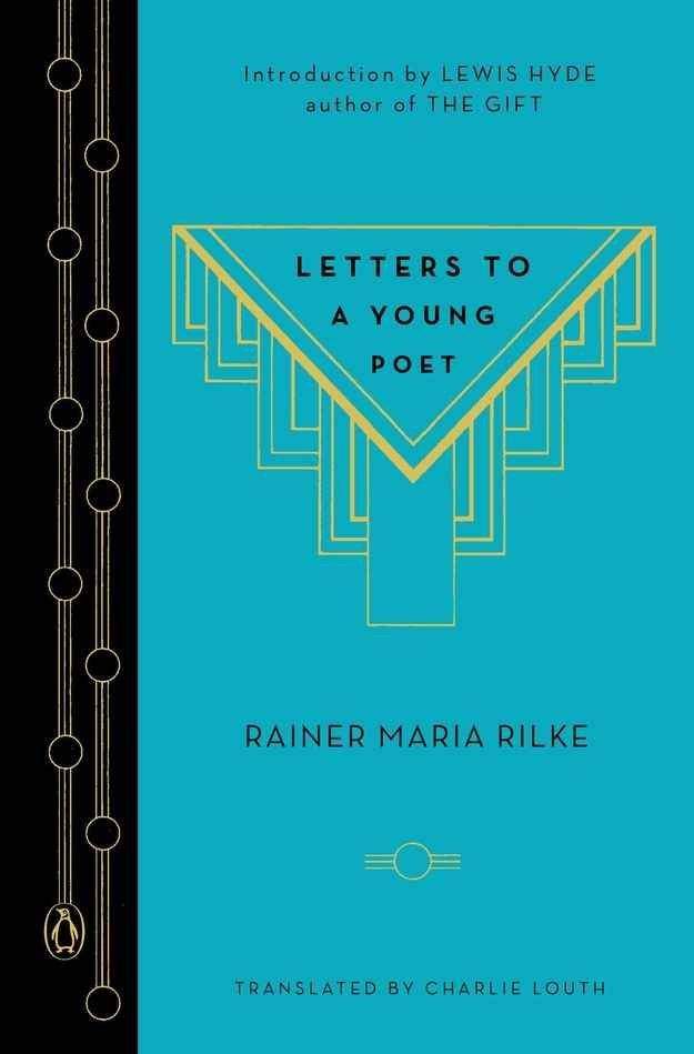 Letters To A Young Poet , by Rainer Maria Rilke | 29 Books To Get You Through Your Quarter-Life Crisis