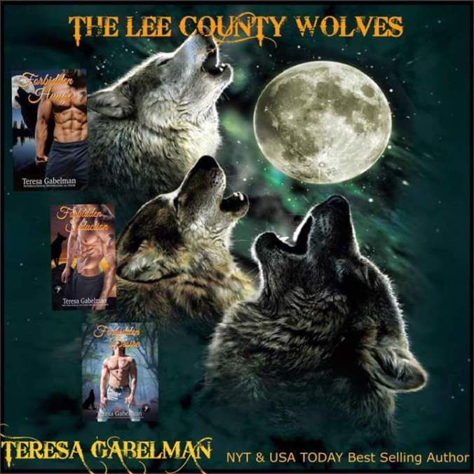 FORBIDDEN DESIRE. PRE ORDER NOW.  FALL IN LOVE WITH THE LEE COUNTY WOLVES SERIES BEFORE THE RELEASE OF FORBIDDEN DESIRE ON APRIL 18th #PNR #teresagabelman #NYTimesBestSeller #LeeCountyWolves #pantieMelting #YearOfTheWolf FORBIDDEN HUNGER; Book #1 in The Lee County Wolves Series by Teresa Gabelman. Garrett Foster is HOT and SEXY hes the Alpha of the Lee County Wolves and when Janna Lawson walks into his townfireworks explode!!!! What better way to spend the new yearthan reading Garrett and…