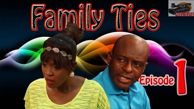 Family Ties Episode 1- 2016 Latest Nigerian Nollywood Movie