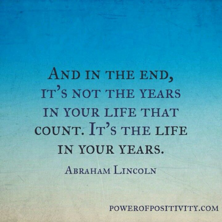 """It S A Wonderful Life Quote In Book At End: Abraham Lincoln Quote """"And In The End, It's Not The Years"""