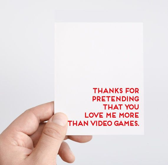 Funny Valentine's Day Card | Gamer Valentine | Nerd Valentine | Thanks For Pretending That You Love Me More Than Video Games | Boyfriend Valentines Card | Husband Valentine Card | Honest Valentine | Video Games