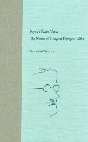Joyce's Rare View: The Nature of Things in Finnegans Wake (Florida James Joyce)