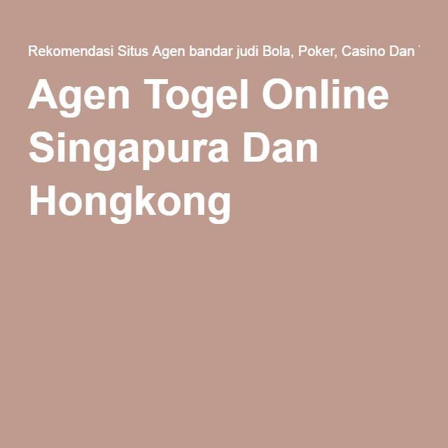 Agen Togel Online Singapura Dan Hongkong
