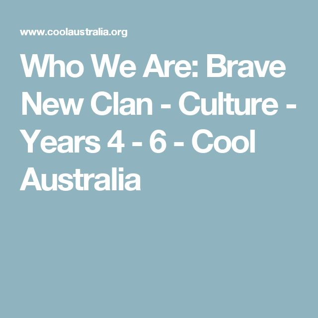 Who We Are: Brave New Clan - Culture - Years 4 - 6 - Cool Australia