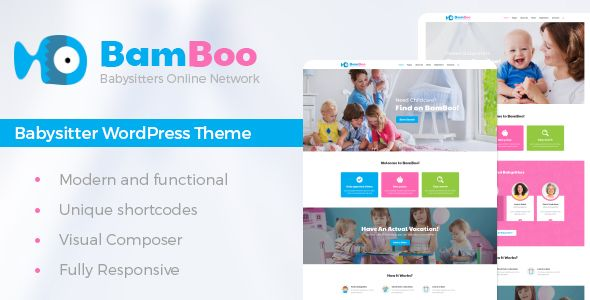 BamBoo - Babysitters Online Network WP Theme by AncoraThemes CURRENT VERSION 1.0 (see Change log at the bottom of this page) BamBoo theme has modern and functional design and perfectly suit