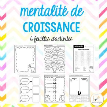 mentalité de croissance feuilles d'activités - French growth mindset activities This package contains 6 activities for students in grades 4-8 to practice and reflect on their own growth mindset. The activities focus on how to change your words to change your