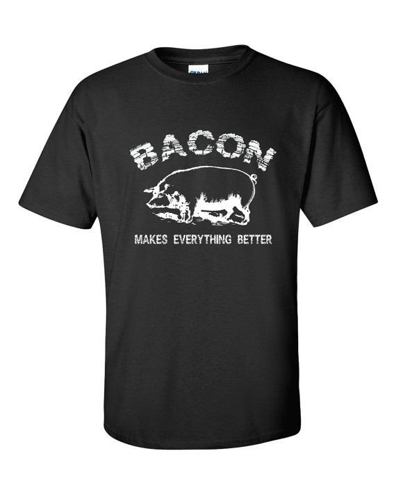 BACON T SHIRT - Bacon Makes Everything Better - Mens Funny T Shirt - S,M,L,XL, (5 Color choices) on Etsy, $19.71 CAD