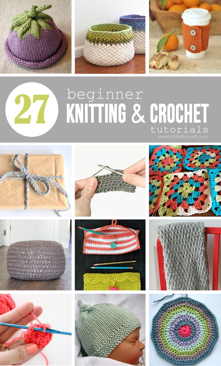 27 Beginner Knitting and Crochet Tutorials | via Make It and Love It