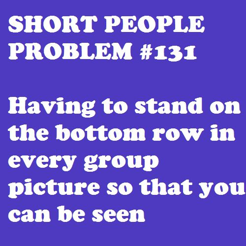 Short people problems.Families Pictures, Short People Problem, Shorts People Problems, Pictures This, Funny Stuff, Group Pictures, Schools Pictures, True Stories, Shorts Problems
