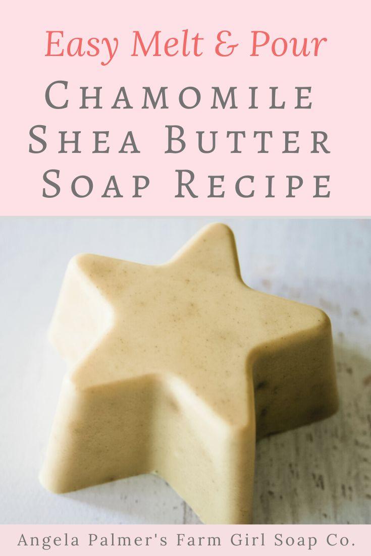 Chamomile shea butter soap recipe no lye soap melt and