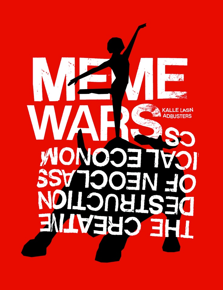 """Meme Wars: The Creative Destruction of Neoclassical Economics"" Edited by Kalle Lasn and Adbusters"