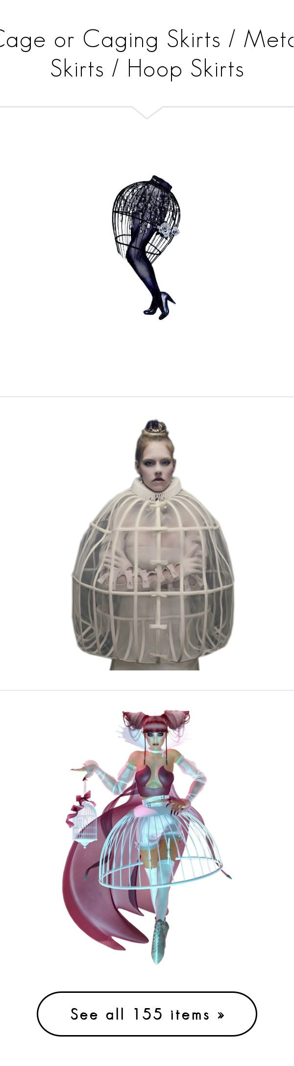 """""""Cage or Caging Skirts / Metal Skirts / Hoop Skirts"""" by nikki-kersey ❤ liked on Polyvore featuring legs, dolls, doll parts, doll legs, paper doll, fantasy tube, girls, people, surreal and models"""