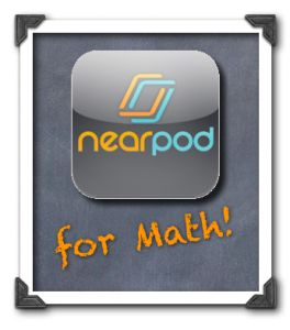 "Nearpod ""Best Practices"" for the Mathematics Classroom"