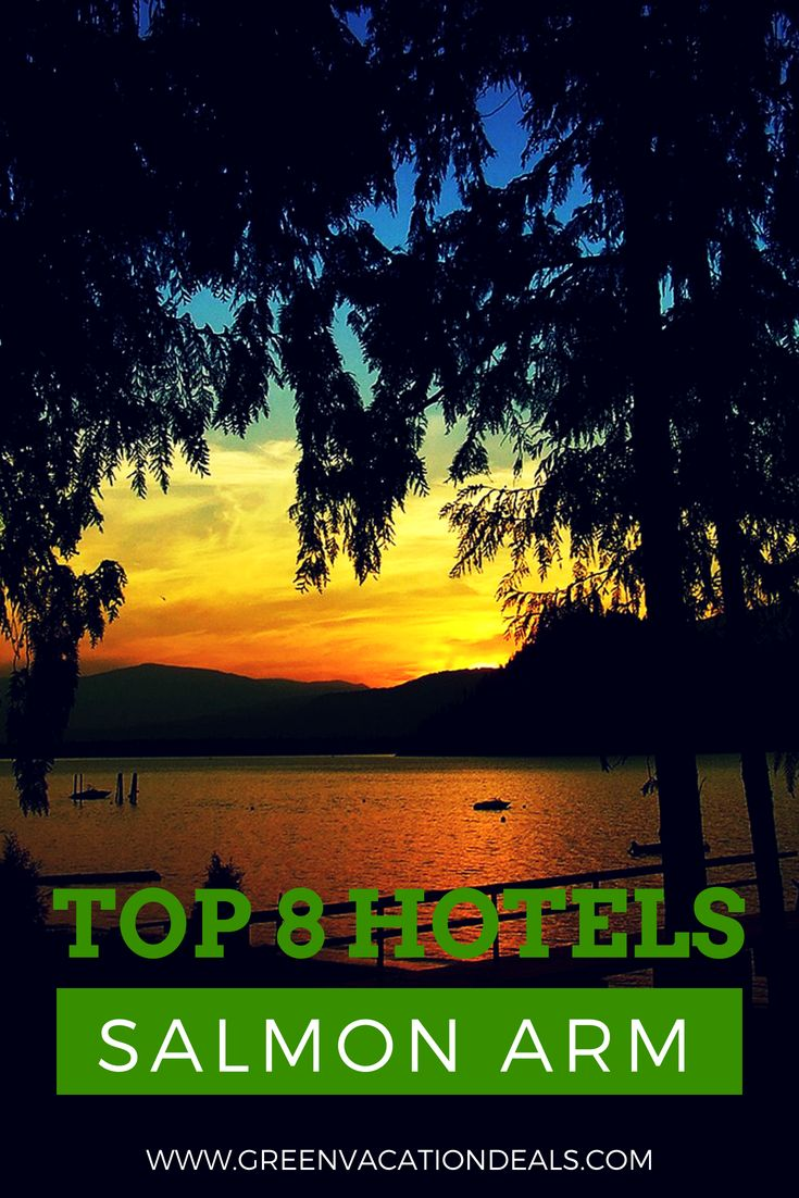 Top 8 Salmon Arm British Columbia Hotels Beautiful Beach