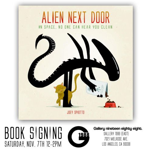 """g1988: """" In addition to Storytime 2, Joey Spiotto's show opening THIS FRIDAY NIGHT at G1988 (East), 7-9 PM, we also will be holding a book signing for Joey on Saturday afternoon. His new book, """"Alien Next Door,"""" hands down the cutest..."""